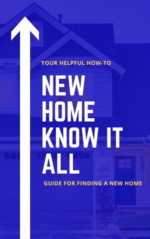 New Home know it all New-Home-Know-It-All-Cover-300-width HOW TO FIND A NEW HOME -FREE EBOOK